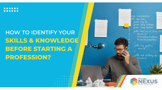 Identifying your skills and knowledge before starting a profession