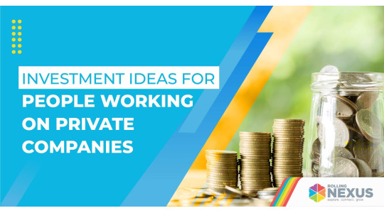 Investment ideas for job holders of private companies